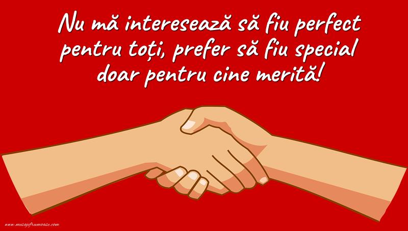 Mesaje frumoase despre prietenie - Nu mă interesează să fiu perfect pentru toți...