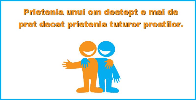 Mesaje frumoase despre prietenie - Prietenia unui om destept e mai de pret decat prietenia tuturor prostilor.