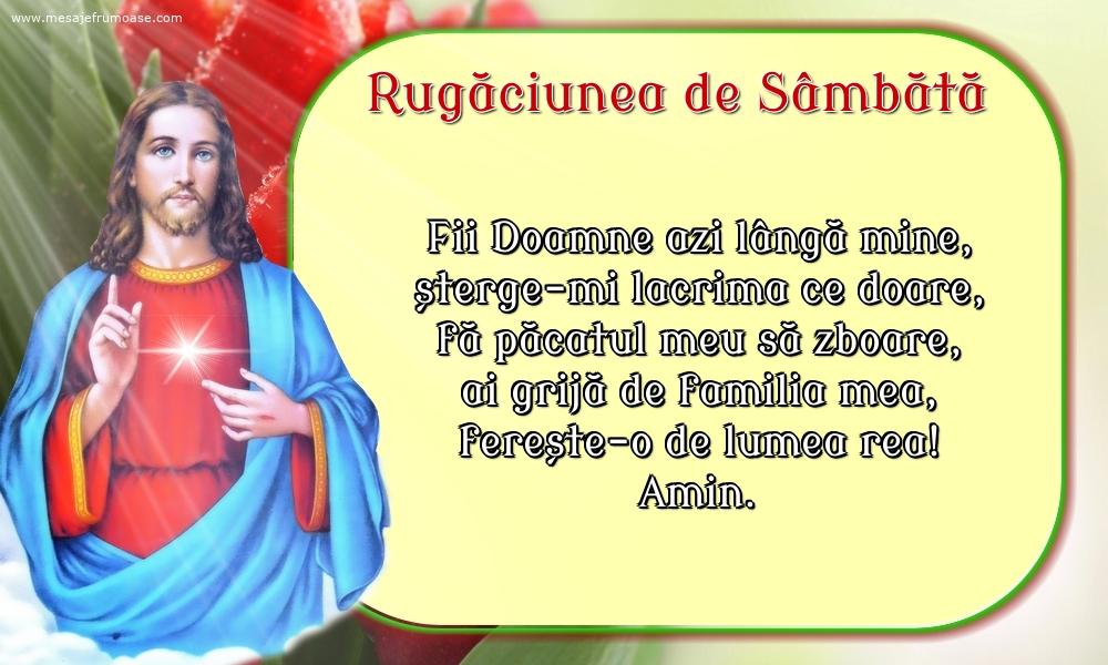 Rugăciunea de Sâmbătă: Fii Doamne azi lângă mine