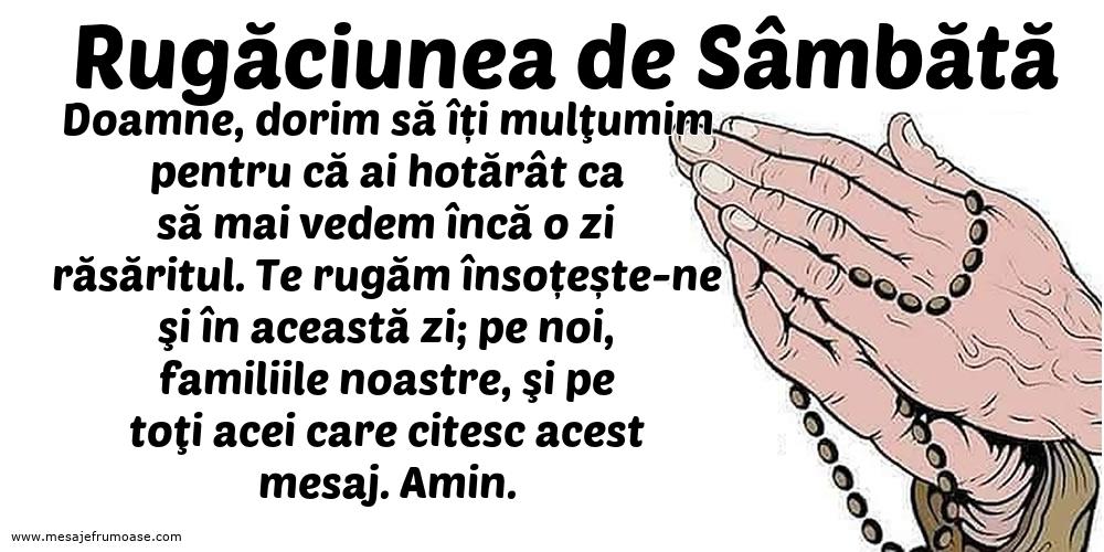 Rugăciunea de Sâmbătă: Doamne, re rugăm însoțește-ne şi în această zi