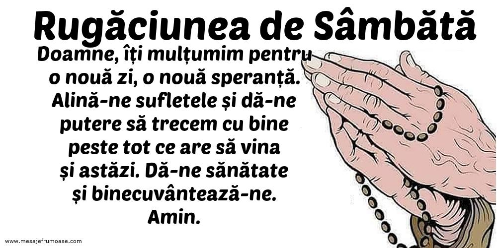 Rugăciunea de Sâmbătă: Doamne, îți mulțumim pentru o nouă zi, o nouă speranță.