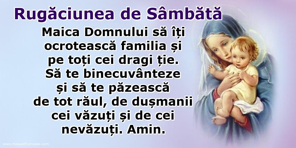 Rugăciunea de Sâmbătă: Maica Domnului să îți ocrotească familia