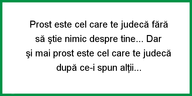 Mesaje frumoase despre viata - Prost este cel care...