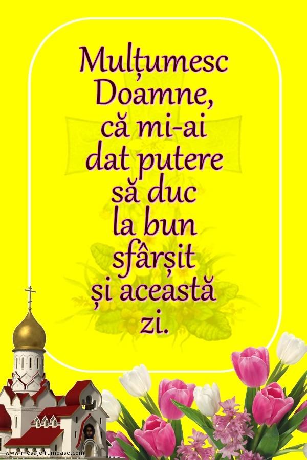 Mesaje frumoase despre viata - Mulțumesc Doamne, că mi-ai dat putere să duc la bun sfârșit și această zi.