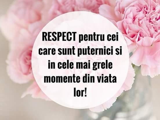 Mesaje frumoase despre viata - Respect pentru cei care sunt puternici