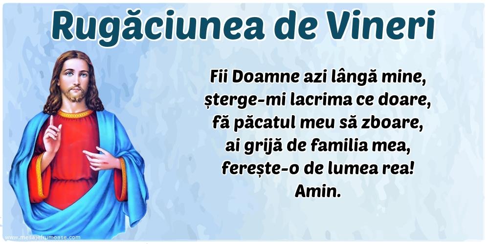 Rugăciunea de Vineri: Fii Doamne azi lângă mine
