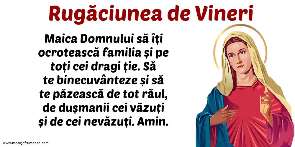 Rugăciunea de Vineri: Maica Domnului să îți ocrotească familia